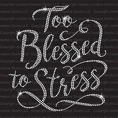 On Transfers Rhinestone Iron (Jubilee Rhinestones Too Blessed To Stress Iron On Rhinestone Crystal T-Shirt Transfer by)