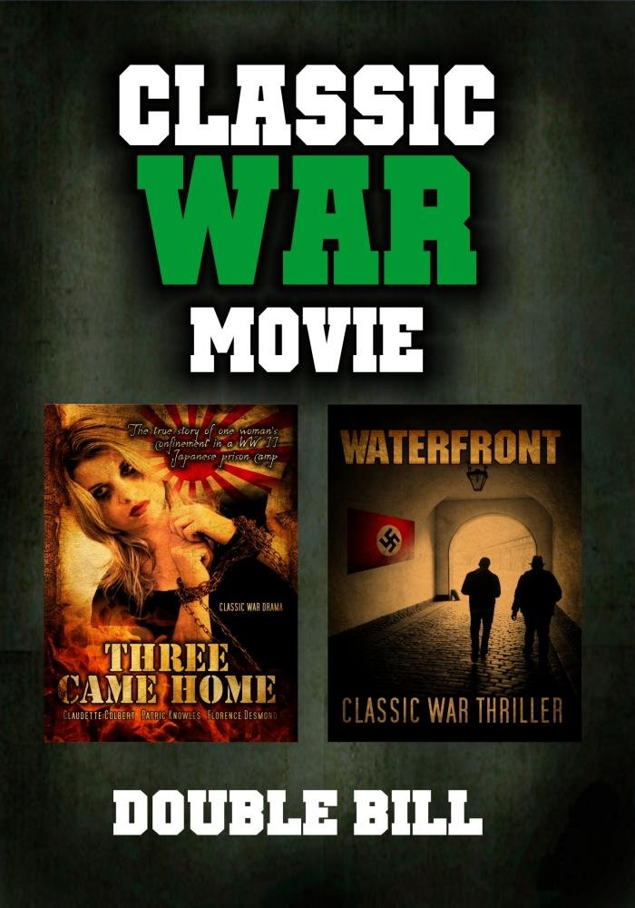 Classic War Movie Double Bill: Three Came Home and Waterfront