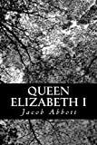 Queen Elizabeth I, Jacob Abbott, 1470047853