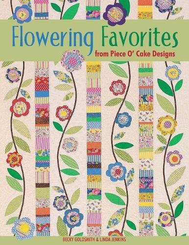Flowering Favorites from Piece O' Cake D