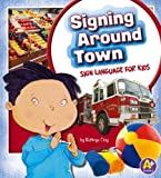 Signing Around Town, Kathryn Clay, 1620650533