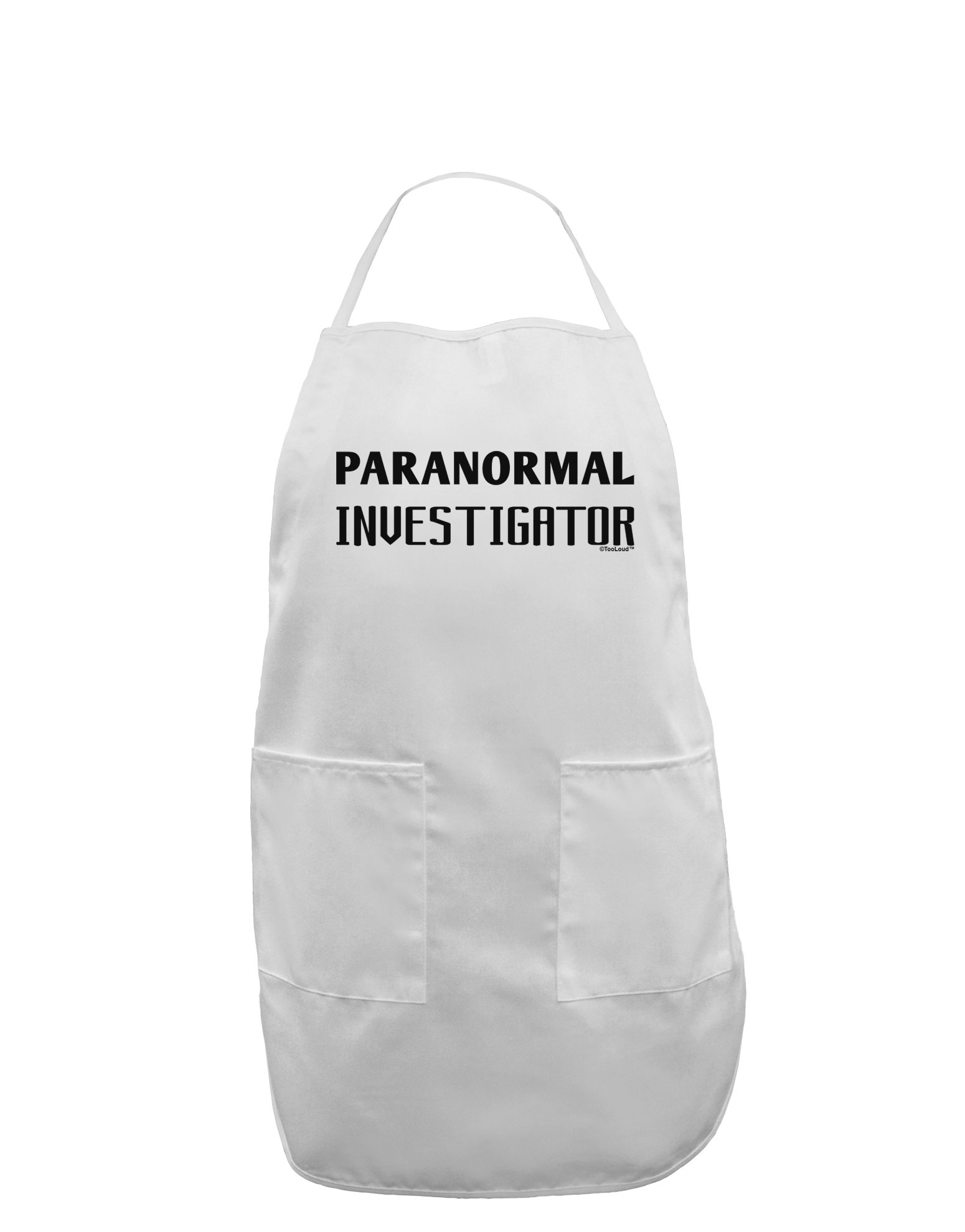 TooLoud Paranormal Investigator Adult Apron - White - One-Size