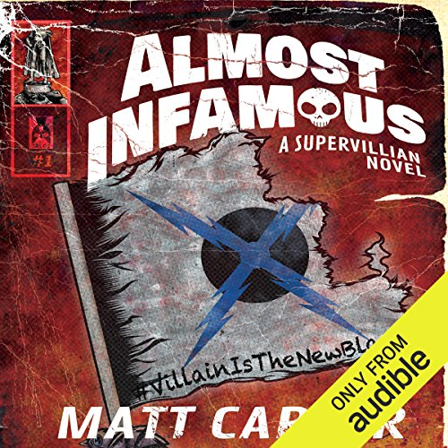 Almost Infamous: A Supervillain Novel