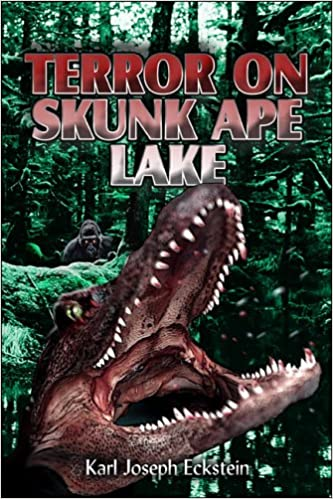 Terror on Skunk Ape Lake: Amazon ca: Karl Joseph Eckstein: Books