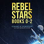 Rebel Stars: Books 0-2 | Edward W. Robertson