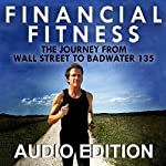 Financial Fitness: The Journey from Wall Street to Badwater 135 | William Corley
