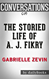 The Storied Life of A. J. Fikry: A Novel By Gabrielle Zevin | Conversation Starters