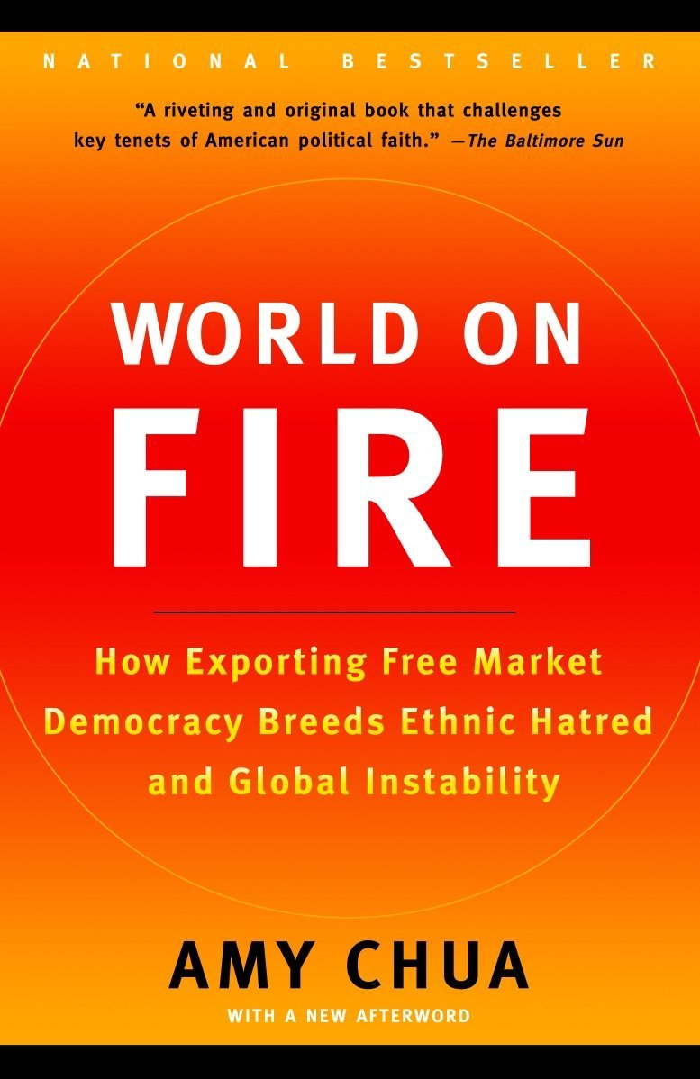 8c566bef5bee World on Fire  How Exporting Free Market Democracy Breeds Ethnic ...