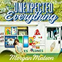 The Unexpected Everything  Hörbuch von Morgan Matson Gesprochen von: Bailey Carr