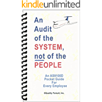 An Audit of the System, not of the People - An AS9100D Pocket Guide for Every Employee