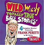 All About Trust (Wild & Wacky Totally True Bible Stories)
