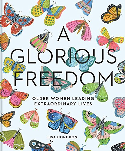 a-glorious-freedom-older-women-leading-extraordinary-lives