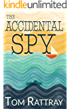 The Accidental Spy: A Christian Novel of Espionage, Action, and Suspense