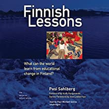 Finnish Lessons: What Can the World Learn from Educational Change in Finland? | Livre audio Auteur(s) : Pasi Sahlberg Narrateur(s) : Paul Michael Garcia