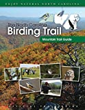 The North Carolina Birding Trail: Mountain Trail Guide