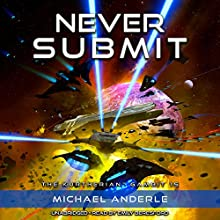 Never Submit: The Kurtherian Gambit, Book 15 Audiobook by Michael Anderle Narrated by Emily Beresford