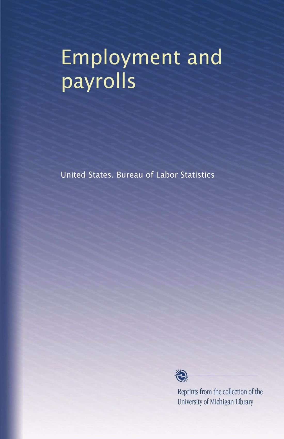 Download Employment and payrolls (Volume 7) PDF