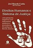 Direitos humanos e sistema de justiça: Uma pesquisa empírica com defensores públicos e promotores de justiça no Rio de Janeiro