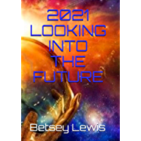 2021 Looking Into The Future