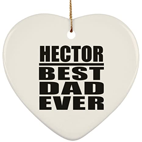 Hector Best Dad Ever - Heart Ornament Adorno, Decoración ...