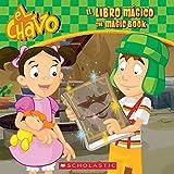 El El libro m?ico / The Magic Book (El Chavo: 8x8) (Spanish Edition) by Sonia Sander (2016-07-26)