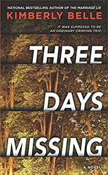 Three Days Missing: A Novel of Psychological Suspense by [Belle, Kimberly]