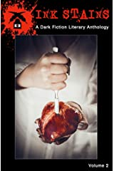 Ink Stains, Volume 2: A Dark Fiction Literary Anthology Kindle Edition