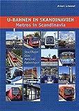 Metros in Scandinavia: Stockholm,Oslo,Helsinki & Copenhagen