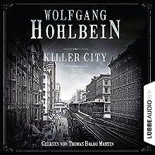 Killer City Hörbuch von Wolfgang Hohlbein Gesprochen von: Thomas Balou Martin