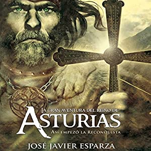 La Gran Aventura del Reino de Asturias [The Great Adventure of the Kingdom of Asturias] Audiobook