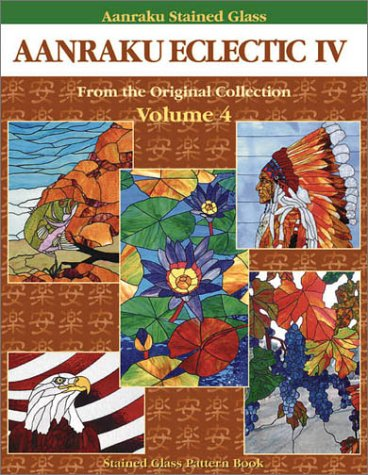 Aanraku Eclectic Stained Glass Pattern Book Volume 4.