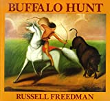 Buffalo Hunt, Russell Freedman, 0823411591