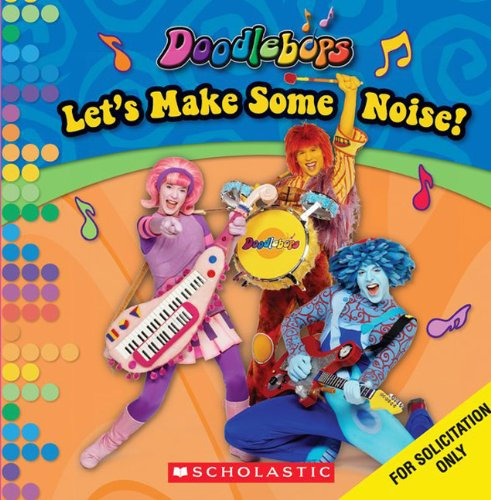 Lets Make Some Noise! (Doodlebops)
