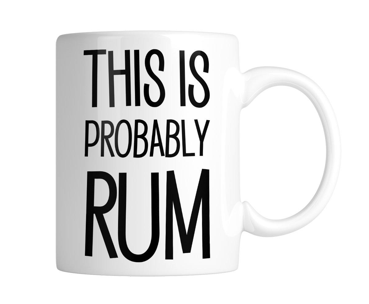 This Is Probably Rum 11 oz 1 Mug Mug