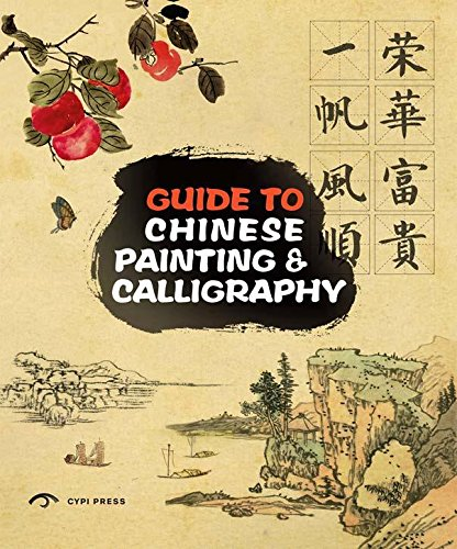 Guide to Chinese Painting and Calligraphy Traditional Techniques
