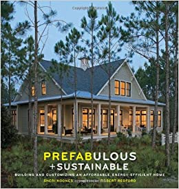 Prefabulous and sustainable building and customizing an for Cheap efficient homes