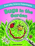 Bugs in the Garden, Susan Martineau, 1615334084