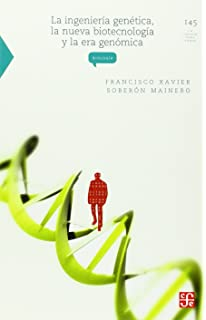 La ingeniería genética, la nueva biotecnología y la era genómica (La Ciencia Para Todos