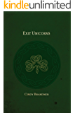 Exit Unicorns (Exit Unicorns Series Book 1)
