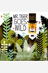 Mr Tiger Goes Wild by Peter Brown(2014-01-30) Paperback