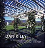 img - for Dan Kiley: The Complete Works of America's Master Landscape Architect book / textbook / text book