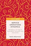 img - for Service Operations Dynamics: Managing in an Age of Digitization, Disruption and Discontent book / textbook / text book