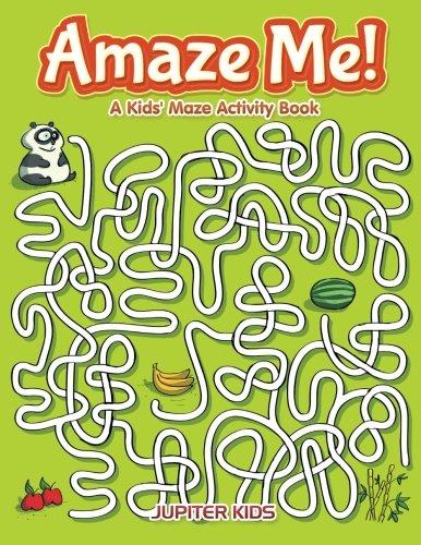 Download Amaze Me! A Kids' Maze Activity Book pdf epub