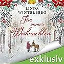 Für immer Weihnachten Hörbuch von Linda Winterberg Gesprochen von: Eva Gosciejewicz