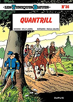Les Tuniques Bleues - Tome 36 - QUANTRILL (French Edition) by [Cauvin]