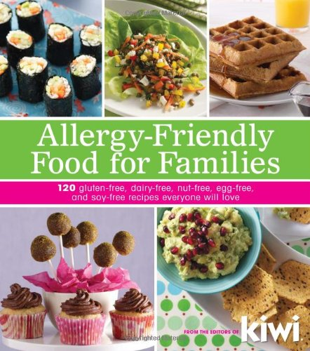 Best Family Games Game Magazine (Allergy-Friendly Food for Families: 120 Gluten-Free, Dairy-Free, Nut-Free, Egg-Free, and Soy-Free Recipes Everyone Will Enjoy)