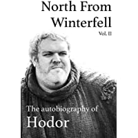 North From Winterfell: The Autobiography of Hodor