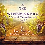 The Winemakers: A Novel of Wine and Secrets | Jan Moran