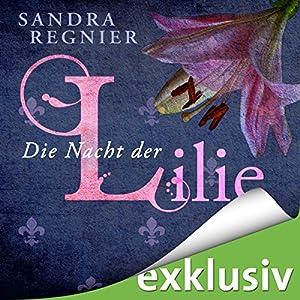 Die Nacht der Lilie (Lilien-Reihe Band 2) Hörbuch