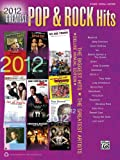 2012 Greatest Pop and Rock Hits, Alfred Publishing Staff, 0739089196